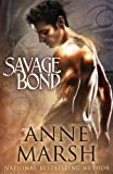 Savage Bond, Anne Marsh, 0985472014