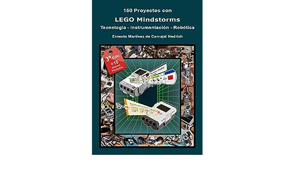 150 Proyectos con LEGO Mindstorms - Tecnología - Instrumentación - Robótica (Spanish Edition): Ernesto Martínez de Carvajal Hedrich: 9788461681068: ...