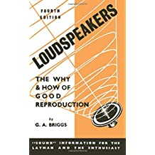 Loudspeakers: The Why and How of Good Reproduction