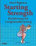 Starting Strength: Einfuehrung ins Langhanteltraining