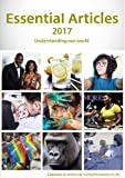 img - for Essential Articles 2017: Understanding Our World: Articles, Opinions, Arguments, Personal Accounts, Opposing Viewpoints 2017 book / textbook / text book
