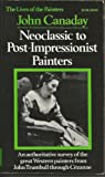 Neoclassic to Post-Impressionist Painters, John Canaday, 0393006662
