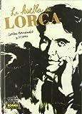 img - for La huella de Lorca / Lorca's Trace (Spanish Edition) book / textbook / text book