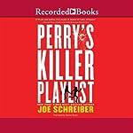 Perry's Killer Playlist | Joe Schreiber