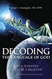 Decoding the Language of God, George C. Cunningham, 1591027667