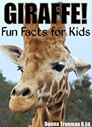 Giraffe! Fun Facts for Kids - A Giraffe Fact Book for Kids with 35+ Colorful Photos