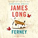 Ferney Audiobook by James Long Narrated by Tim Bruce