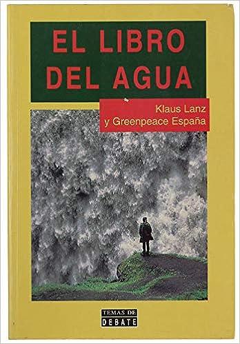 El libro del agua: Amazon.es: Klaus Lanz, Geenpeace España: Libros