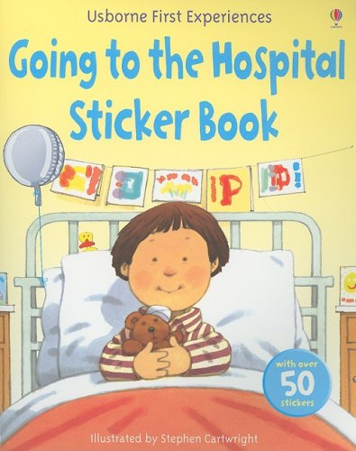 Read Online Going to the Hospital Sticker Book (First Experiences Sticker Books) ebook