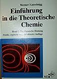 Einfuehrung in die Theoretische Chemie : Die Chemische Bindung, Kutzelnigg, 3527292101