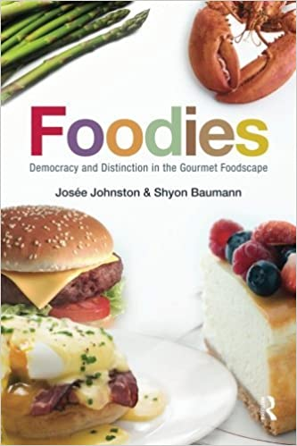 Image result for Foodies: Democracy and Distinction