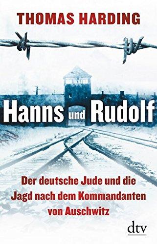 Hanns und Rudolf: Der deutsche Jude und die Jagd nach dem Kommandanten von Auschwitz