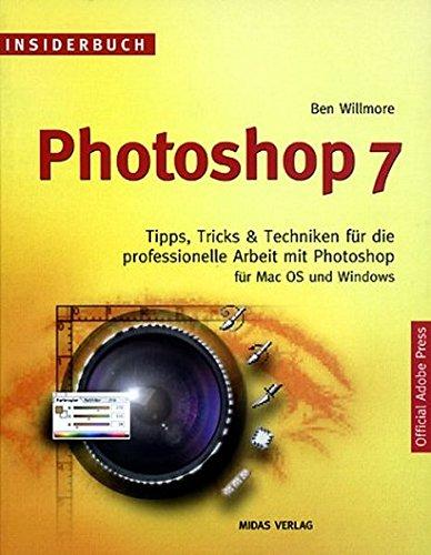 Insiderbuch Photoshop 7. Tips, Tricks & Techniken für die professionelle Arbeit mit Photoshop für Mac OS und Windows