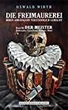 DIE FREIMAUREREI IHREN ANHÄNGERN VERSTÄNDLICH GEMACHT – BAND 3: DER MEISTER: Das Standardinstruktionswerk III° – erstmals in deutscher Sprache.
