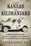 From Kansas to Kilimanjaro: A Memoir of a Family That Survived Two World Wars and Outwitted Russian Espionage