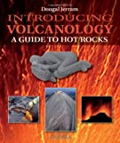 Introducing Volcanology: A Guide to Hot Rocks (Introducing Earth and Environmental Sciences)