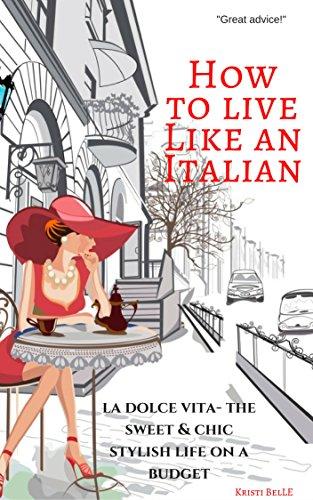 How to Live Like an Italian: la dolce vita- the sweet & chic stylish life on a budget