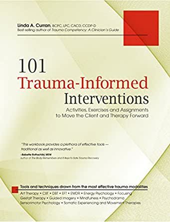 101 Trauma-Informed Interventions: Activities, Exercises and ...