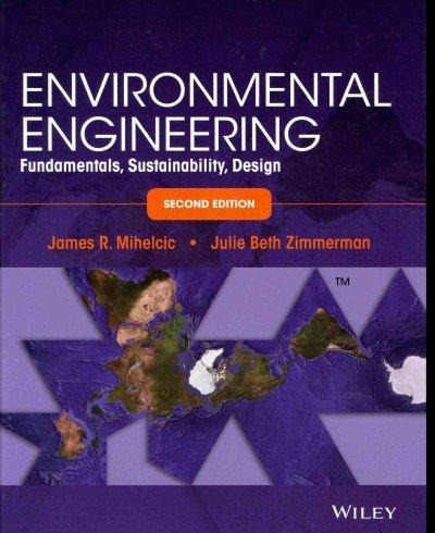 Environmental Engineering: Fundamentals, Sustainability, Des