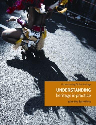 Understanding heritage in practice (Understanding Global Heritage MUP)