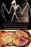 Flesh-Ripping Ghouls of London: Murder, Madness & Gore from the Penny Bloods (Creation Oneiros Scorpionic)