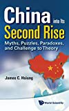 img - for China Into Its Second Rise: Myths, Puzzles, Paradoxes, and Challenge to Theory book / textbook / text book