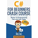 C#: C# For Beginners Crash Course: Master C# Programming Fast and Easy Today (Computer Programming, Programming for Beginners Book 2)