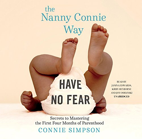 The Nanny Connie Way: Secrets to Mastering the First Four Months of Parenthood by Simon & Schuster Audio and Blackstone Audio