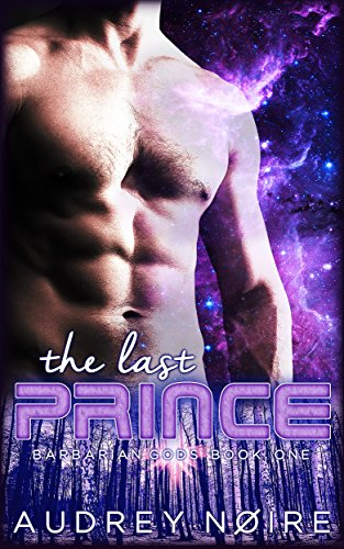 The Last Prince (Barbarian Gods Book 1) by [Noire, Audrey]