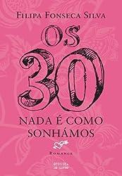 Os Trinta – Nada É como Sonhámos (Portuguese Edition)