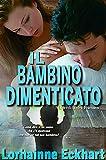 Il bambino dimenticato (L'eredità dei Friessen Vol. 1) (Italian Edition)