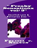 Freaky Sensationz Unselfish Love and Motivation Zone, Felicia Nelson, 1483970442