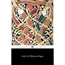 Early Irish Myths and Sagas (Classics)