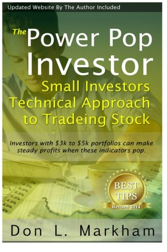 The Power Pop Investor: Small Investors Technical Approach to Trading Stock ebook