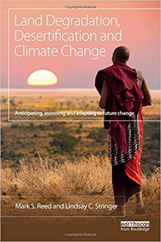 Book Land Degradation, Desertification and Climate Change: Anticipating, assessing and adapting to future change (Climate and Development)