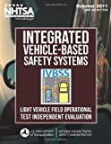 Integrated Vehicle-Based Safety Systems (IVBSS): Light Vehicle Field Operational Test Independent Evaluation, Emily Nodine and Andy Lam, 1495241386