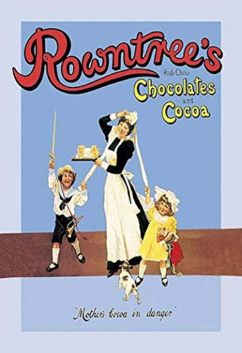 English chocolate advertising poster for Rowntrees High Class Chocolates and Cocoa Two children pester a maid because she holds the treat and the boy and girl want it Rowntree was an English confect