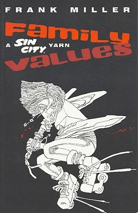 (Family Values: A Sin City Yarn w/ Certificate of Authenticity! (DF Exclusive Alternate Cover Limited to only 3000!))