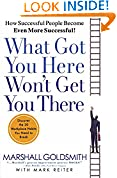 #10: What Got You Here Won't Get You There: How Successful People Become Even More Successful