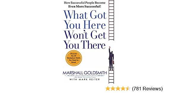 Amazon what got you here wont get you there how successful amazon what got you here wont get you there how successful people become even more successful ebook marshall goldsmith mark reiter kindle store fandeluxe Gallery