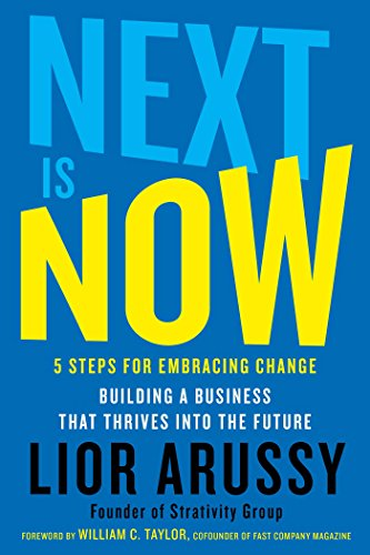 Next Is Now: 5 Steps for Embracing Change―Building a Business that Thrives into the Future