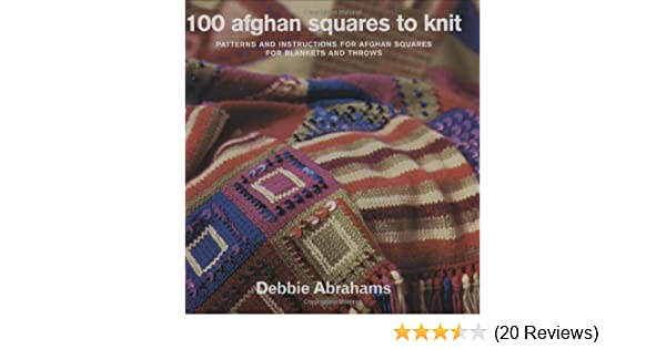 100 Afghan Squares To Knit Patterns And Instructions For Mixing And