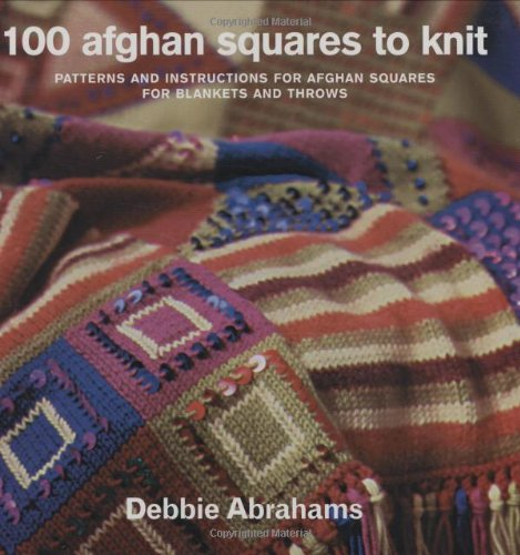 100 Afghan Squares to Knit: Patterns and Instructions for Mixing and Matching Afghan Squares for Blankets and Throws by Trafalgar Square Books