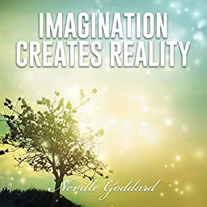 Imagination Creates Reality Hörbuch