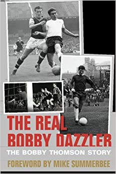 Book The Real Bobby Dazzler: The Bobby Thomson Story by Simon Goodyear (2013-05-15)