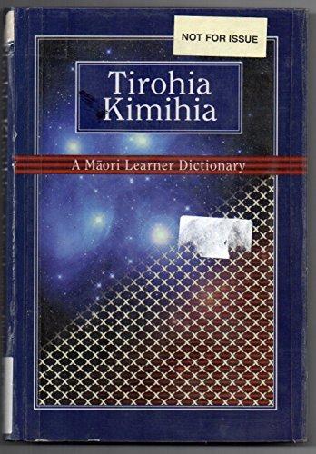 Tirohia Kimihia: A Maori Learner Dictionary