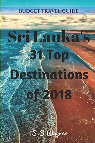Sri Lanka's 31 Top Destinations of 2018: Budget Travel Guide