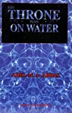 img - for His Throne Was on Water by Adel Mohammed Ali Abbas (1996-12-27) book / textbook / text book