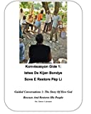 img - for Guided Conversations 1: The Story of How God Rescues and Restores His People: Konv sasyon Gide 1: Istwa De Kijan Bondye Sove E Restore P p Li (Haitian Edition) book / textbook / text book