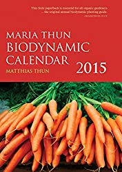 The Maria Thun Biodynamic Calendar 2015: 1
